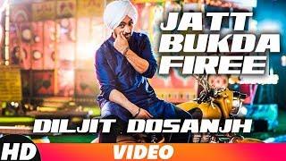 Jatt Bukda Firee | Full Video | Diljit Dosanjh | Latest Punjabi Song 2018 | Speed Records