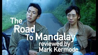 The Road To Mandalay reviewed by Mark Kermode