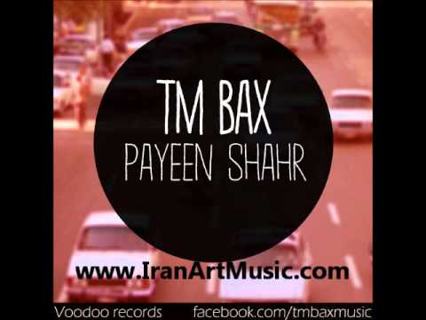 Tm Bax - Payeen Shahr.wmv video