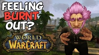 World Of Warcraft: Dealing With Burnout