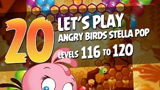 Let's Play Angry Birds Stella Pop - Part 20 - Levels 116 to 120 - Bees and Honey