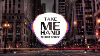 Take Me Hand Remix