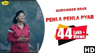Pehla Pehla Pyar - Gurvinder Brar || Brand New Song || Anand Music