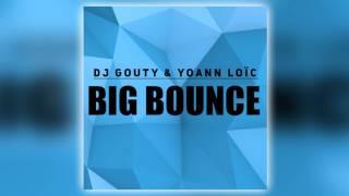 DJ Gouty & Yoann Loïc - BIG BOUNCE 2017