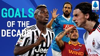 The BEST Serie A Goals Of The Decade! | 2010-2019 | Serie A TIM