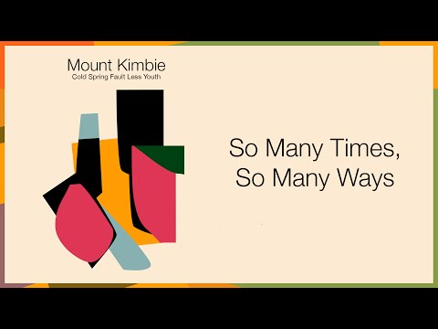 Mount Kimbie - So Many Times So Many Ways