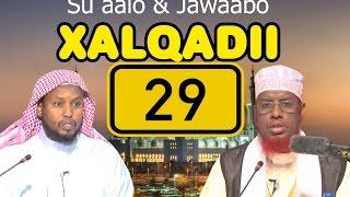 SU AALO IYO JAWAABO XALQADII 29 AAD || 11 / 11 / 2016 || SH MAXAMED CABDI UMAL