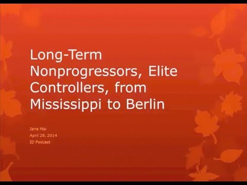 Long Term Nonprogressors and Elite Controllers in HIV Infection - Jane Mai, MD