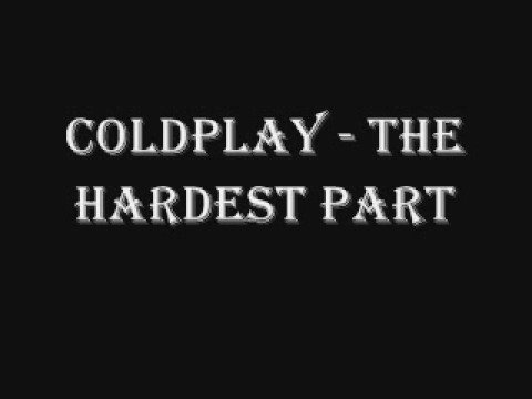Coldplay - The Hardest Part (lyrics in description)
