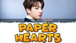 BTS JUNGKOOK - PAPER HEARTS COVER LYRICS