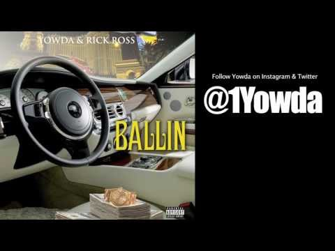 Yowda Ft. Rick Ross - Ballin' (Audio) [User Submitted]