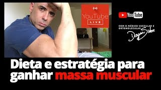 Dieta e estratégia para ganhar massa muscular | Dr. Dayan Siebra