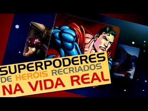 Superpoderes de heróis recriados na vida real – Diário do Curioso