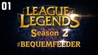 League of Legends - Bequemfeeder Season 2 - #01