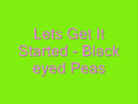 Lets Get It Started - Black eyed peas