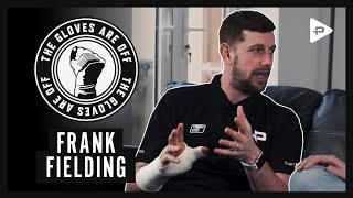 The Gloves Are Off | Frank Fielding