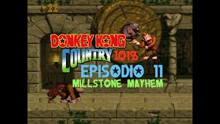 "Donkey Kong Country - Guida Completa al 101% - Episodio 11 ""Millstone Mayhem"""