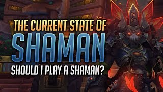 Should I Play a Shaman? Are Shaman Good? What is the current state of Shaman? - World of Warcraft