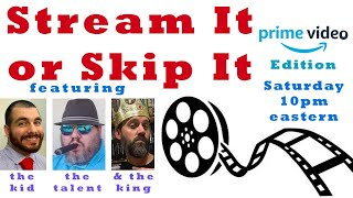 Stream It or Skip It- Movie Reviews for Streaming Online- Amazon Prime, Netflix, and more!