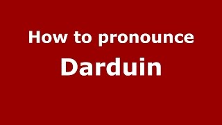 How to pronounce Darduin (Spanish/Argentina) - PronounceNames.com