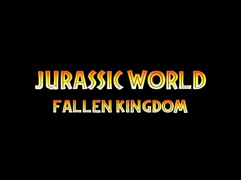 Jurassic World: Fallen Kingdom - Opening Titles