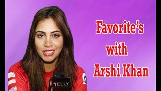 Arshi Khan Interview On Her Favorites: Holiday Destinations, Food, Restaurants & Many More