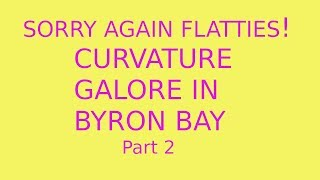 Finding Curvature at Byron Bay Part 2