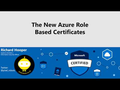 Richard Hooper - Understanding The New Azure Role-Based Certifications