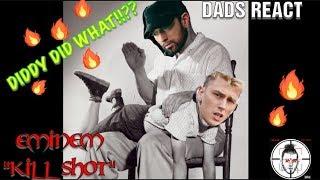 DADS REACT | KILLSHOT x EMINEM (MGK DISS) | DIDDY DID WHAT ?? | REACTION & BREAKDOWN