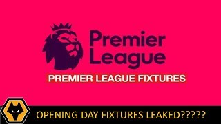PREMIER LEAGUE 2018/19 OPENING DAY FIXTURES LEAKED? WOLVES TO HOST CHELSEA?