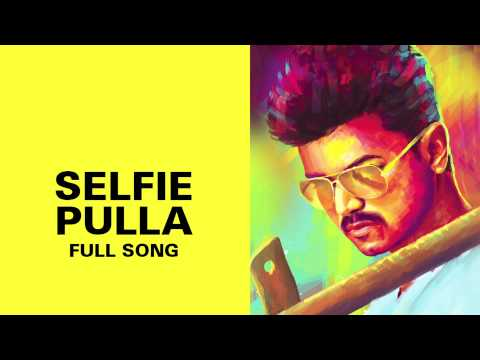Selfie Pulla - Full Audio Song - Kaththi video