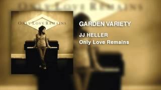 Watch Jj Heller Garden Variety video