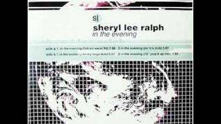 SHERYL LEE RALPH - In The Evening (Full On Vocal 96) - 1996