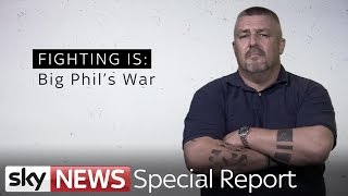 Fighting Islamic State: Big Phil's War | Special Report