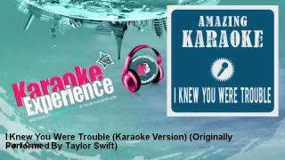 Clara Oaks I Knew You Were Trouble Karaoke Version Originally Performed By Taylor Swift