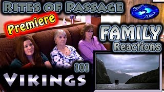 VIKINGS | Premiere | FAMILY Reactions | Rites of Passage | 101