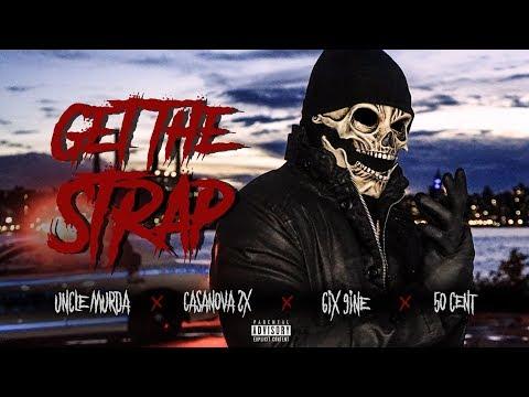 "Uncle Murda | 50 Cent | 6ix9ine | Casanova - ""Get The Strap"" (Official Music Video)"
