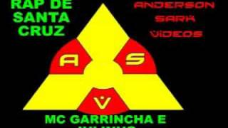 RAP DE SANTA  CRUZ ( RARO) - MC GARRINCHA E JULINHO