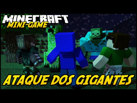 Minecraft: ATAQUE DOS GIGANTES! (MINI-GAME)