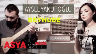 Aysel YAKUPOĞLU - Beyhude (Official Video)