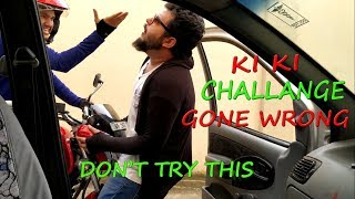 KIKI CHALLENGE GONE WRONG | DON'T TRY THIS