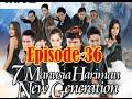 7 Manusia Harimau New Generation Episode-36