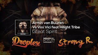 Armin van Buuren vs Vini Vici feat. Hilight Tribe - Great Spirit (Droplex & Strong R. Bootleg)