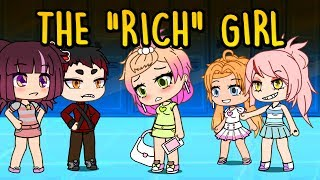 "The ""Rich"" Girl.. 💰 ~ Gacha Life Mini Movie // Short Film // Gachaverse"