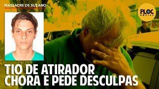 TIO DE ATIRADOR CHORA E PEDE PERDÃO POR MASSACRE DA ESCOLA EM SUZANO