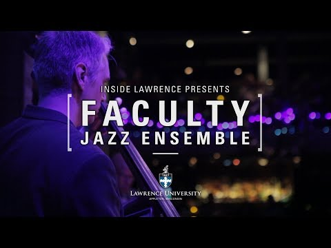 Inside Lawrence - Faculty Jazz Ensemble
