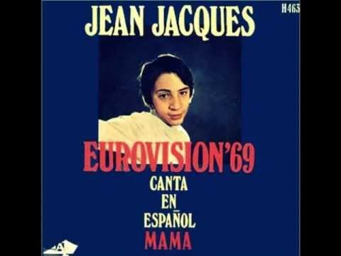 JEAN JACQUES-MAMA MAMA (EN ESPAÃ'OL)  EUROVISION FESTIVAL 1969