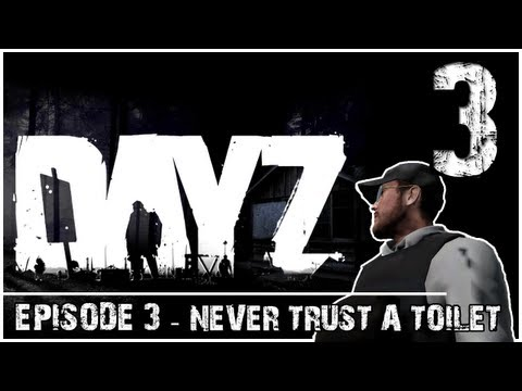 DayZ Gameplay - Episode 3: Never Trust a Toilet!