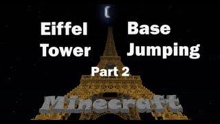 Minecraft Eiffel Tower Base Jumping (Part 2)