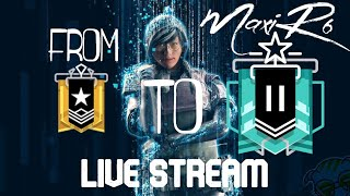 || RAINBOW SIX SIEGE || FROM GOLD1 TO PLATINUM2 || FULL LIVE STREAM ||